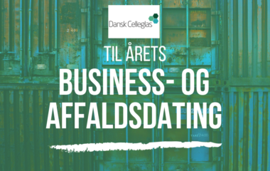 Dansk Celleglas - Business- og Affaldsdating 2019